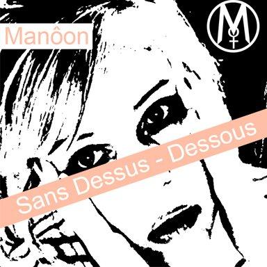 Sans Dessus - Dessous - Manôon Chanteuse Française - New Single