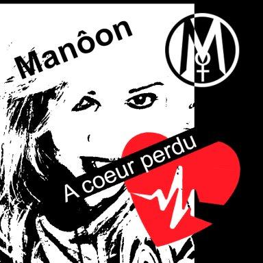 A Coeur Perdu - Manôon - Chanteuse Française - New single